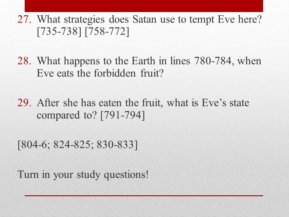 What strategies does Satan use to tempt Eve here [735-738] [758-772]